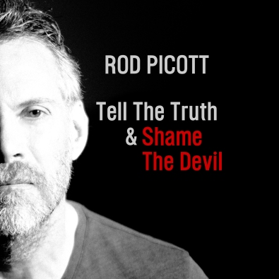 Rod Picott - 'Tell The Truth & Shame The Devil' - cover (300dpi)