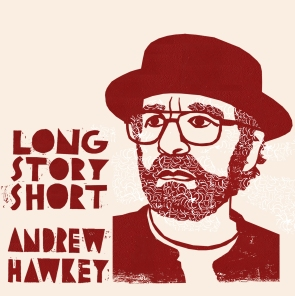 Andrew Hawkey - 'Long Story Short' - cover (300dpi)